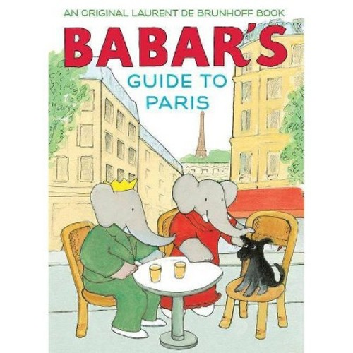 Babar's Guide to Paris (School And Library) (Laurent de Brunhoff)