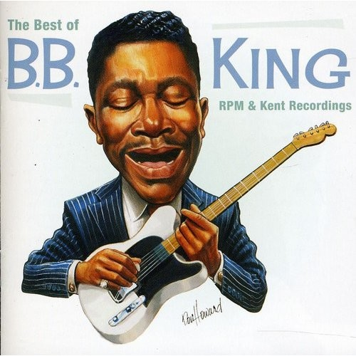 The Best of B.B. King: RPM & Kent Recordings