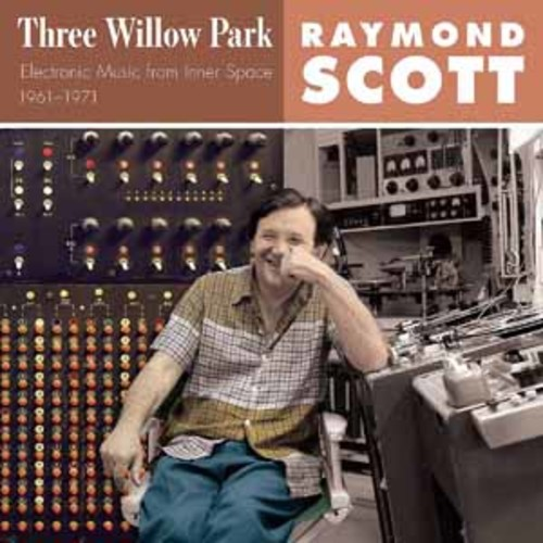 Raymond Scott - Three Willow Park [Audio CD]