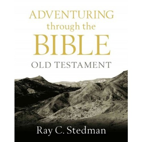 Adventuring Through the Bible : Old Testament (Revised) (Paperback) (Ray C. Stedman)