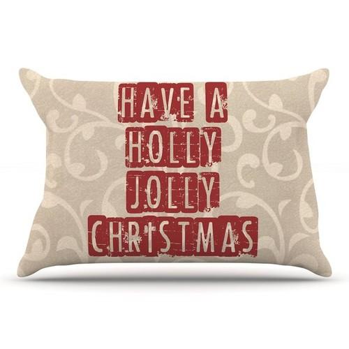 Sylvia Cook 'Have A Holly Jolly Christmas' Holiday Pillow Case
