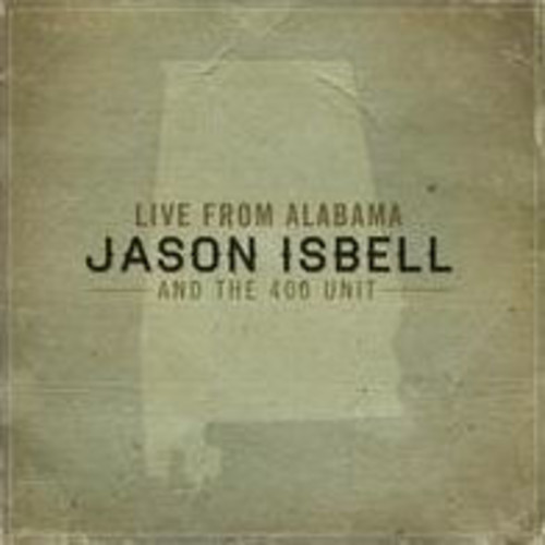 Jason Isbell & the 400 Unit - Live from Alabama (Vinyl)