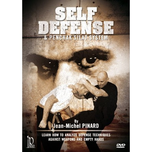 Self Defense & Penchak Silat System - Weapons and Empty Hands by Jean-Michel Pinard