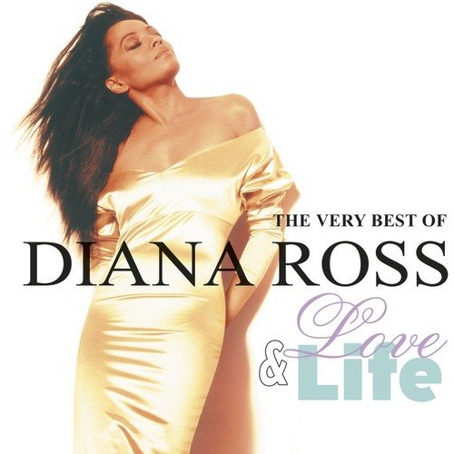 The Very Best of Diana Ross, Life & Love