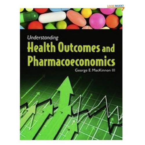 Understanding Health Outcomes and Pharmacoeconomics