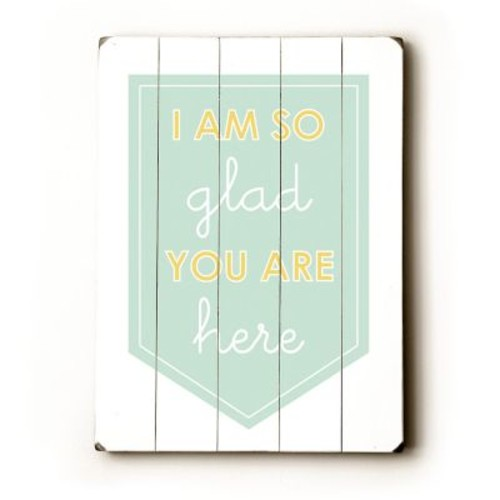 Artehouse LLC I'm So Glad You Are Here by Amanada Catherine Textual Art Plaque