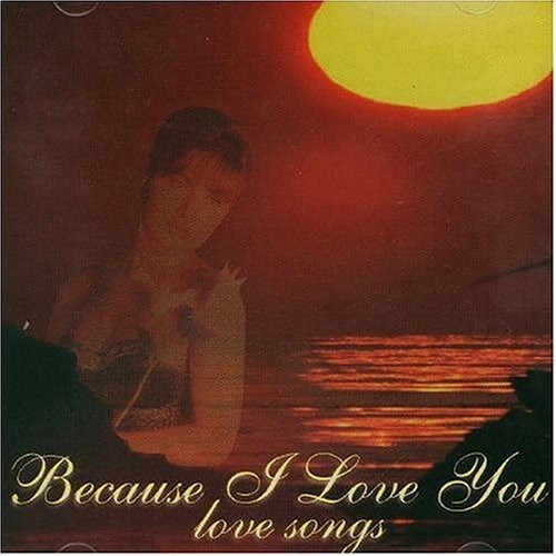 Because I Love You: Love Songs [CD]