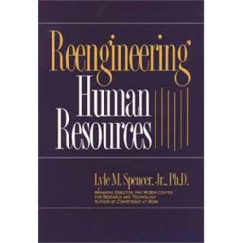 Reengineering Human Resources : Achieving Radical Increases in Service Quality-With 50% to 90% Cost and Head Count Reductions (Hardcover)