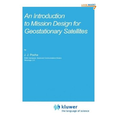 An Introduction to Mission Design for Geostationary Satellites (Space Technology Library)