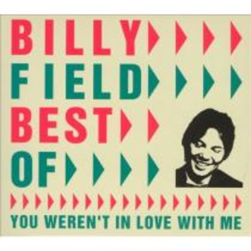 Best of Billy Field : You Weren't in Love with Me [CD]
