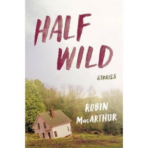 Half Wild (Hardcover) (Robin MacArthur)