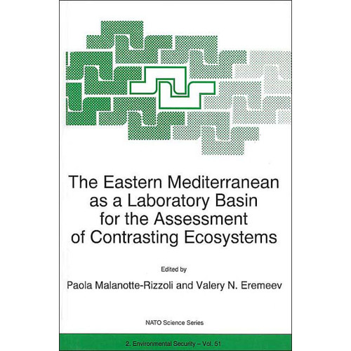 The Eastern Mediterranean as a Laboratory Basin for the Assessment of Contrasting Ecosystems / Edition 1
