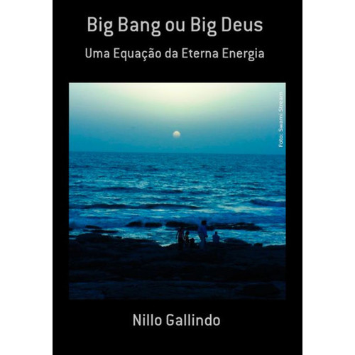 Big Bang Ou Big Deus