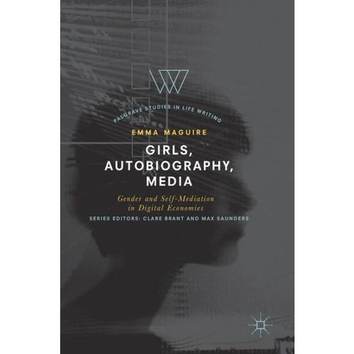 Girls, Autobiography, Media: Gender and Self-Mediation in Digital Economies