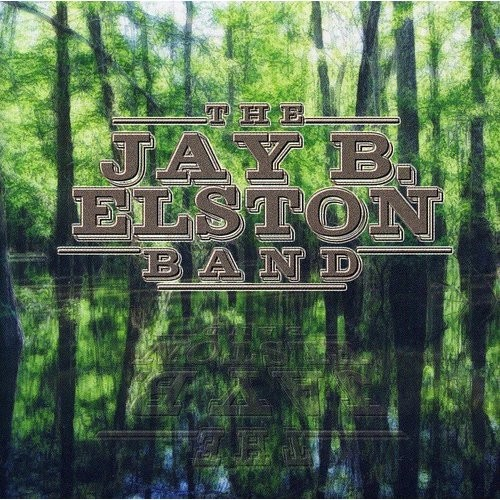 Jay B. Elston Band [CD]