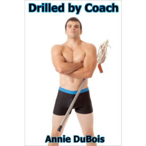 Drilled by Coach (Gay BDSM Erotica)