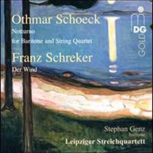 Othmar Schoeck: Notturno for Baritone and String Quartet; Franz Schreker: Der Wind By Stephan Genz (Audio CD)