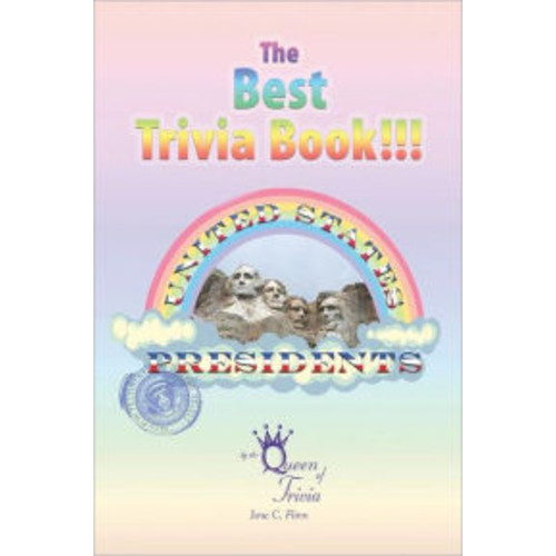The Best Trivia Book of Presidents!!!