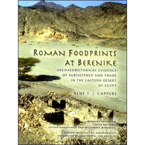 Roman Footprints at Berenike: Archaeobotanical Evidence of Subsistence and Trade in the Eastern Desert of Egypt