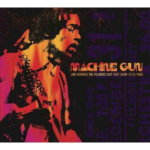 Jimi Hendrix - Machine Gun Jimi Hendrix: The Fillmore East First Show 12/31/1969