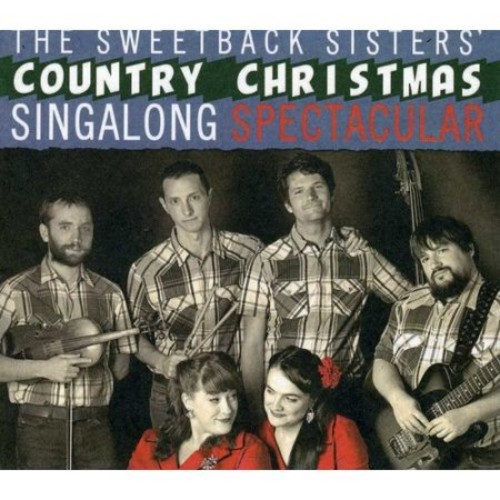 The Sweetback Sisters' Country Christmas Sing-Along Spectacular [CD]