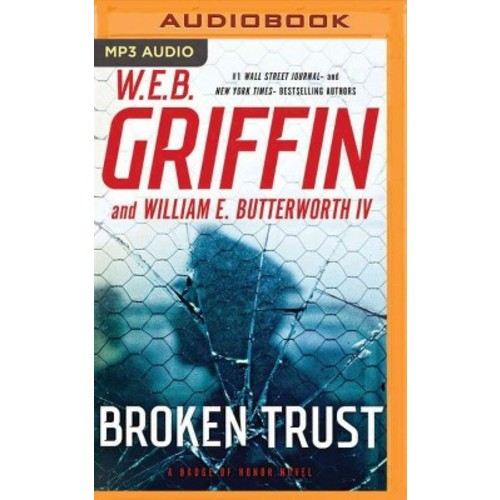 Broken Trust (MP3-CD) (W. E. B. Griffin & IV William E. Butterworth)