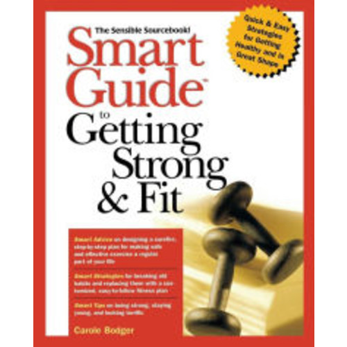 Smart Guide to Getting Strong & Fit