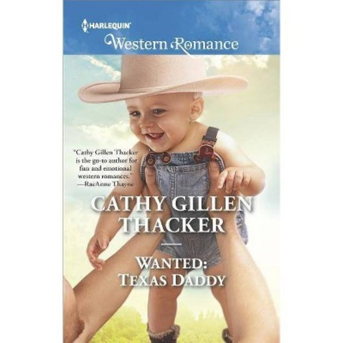 Wanted : Texas Daddy (Paperback) (Cathy Gillen Thacker)