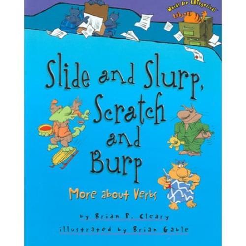 Slide and Slurp, Scratch and Burp