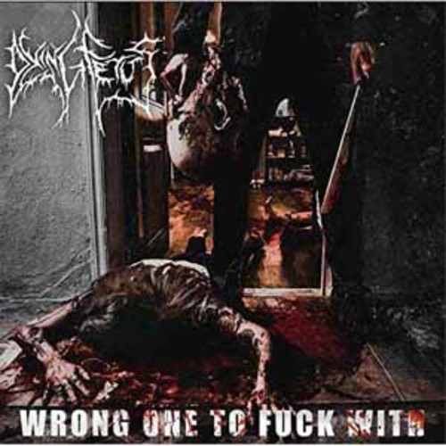 Dying Fetus - Wrong One To Fuck With [Vinyl]