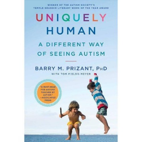 Uniquely Human: A Different Way of Seeing Autism (Paperback)