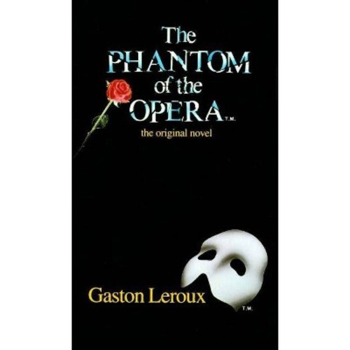 Phantom of the Opera the Original Novel (Paperback) (Gaston Leroux)