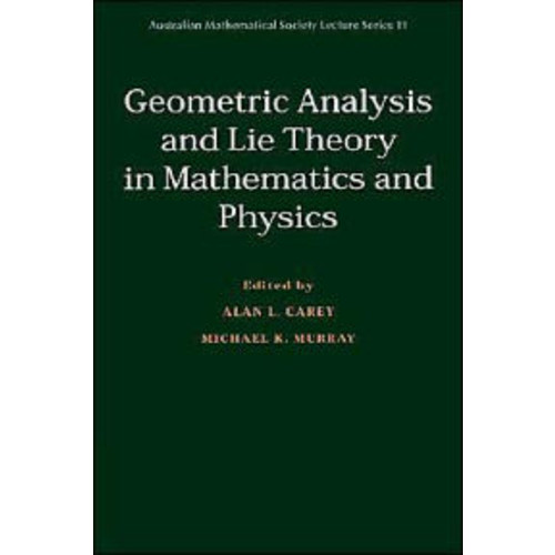 Geometric Analysis and Lie Theory in Mathematics and Physics
