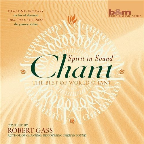 Chant: Spirit in Sound [CD]
