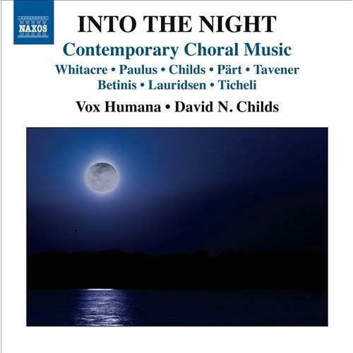 Into the Night: Contemporary Choral Music [CD]