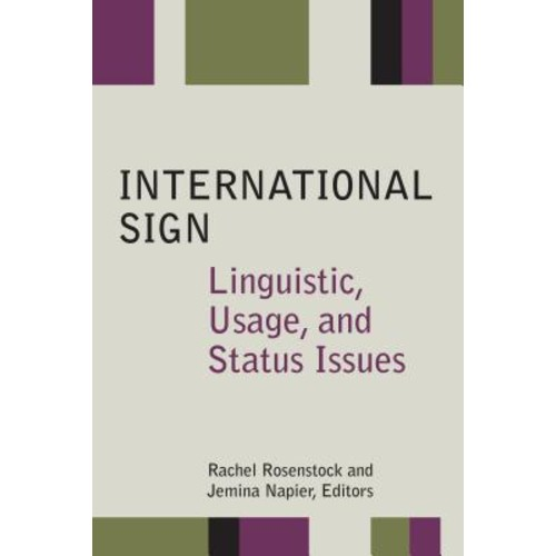 International Sign: Linguistic, Usage, and Status Issues
