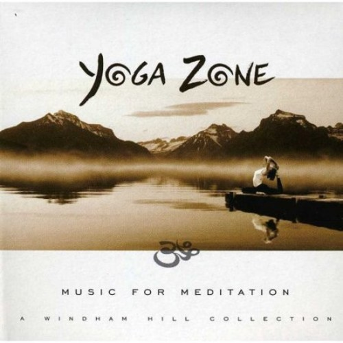 Yoga Zone: Music for Meditation--A Windham Hill Collection