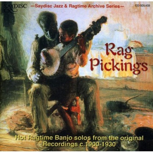 Rag Pickings: Hot Ragtime Banjo Solos from the Original Recordings C. 1900-1930 [CD]