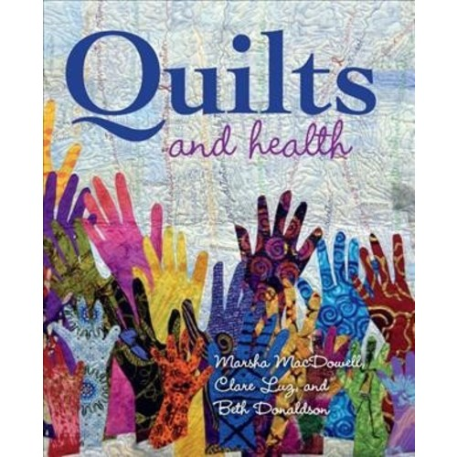 Quilts and Health (Hardcover) (Marsha MacDowell & Clare Luz & Beth Donaldson)