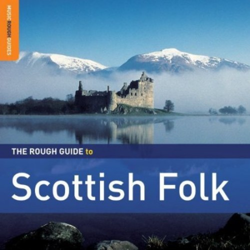 Rough Guide to Scottish Folk: Second Edition [Bonus CD] [Enhanced CD]
