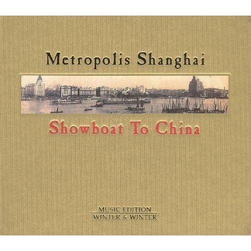Metropolis Shanghai: Showboat to China [CD]