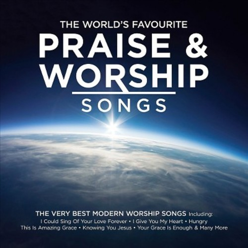 The World's Favourite Praise & Worship Songs [CD]