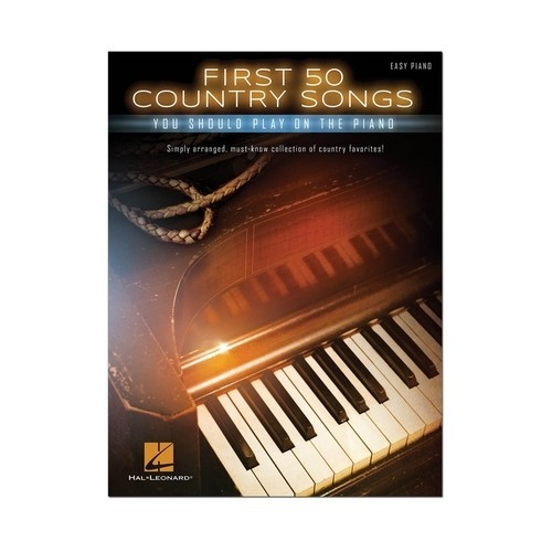 Hal Leonard - Various Artists: First 50 Country Songs You Should Play on the Piano Sheet Music