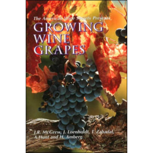 The American Wine Society Presents: Growing Wine Grapes