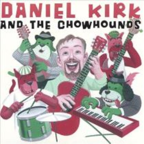 Daniel Kirk and the Chowhounds [CD]