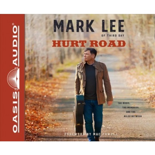 Hurt Road : The Music, The Memories, and The Miles Between (Unabridged) (CD/Spoken Word) (Mark Lee)