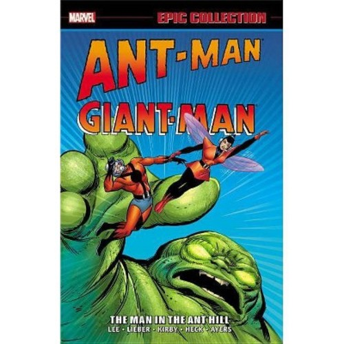 Ant-Man/Giant-Man Epic Collection : The Man in the Ant Hill