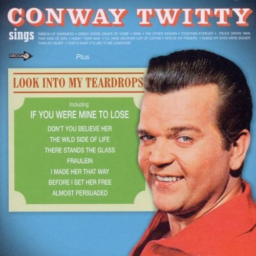 Conway Twitty Sings / Look Into My Teardrops / Conway Twitty