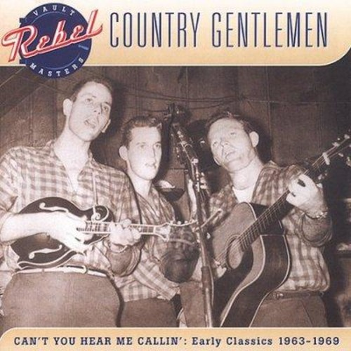 Country Gentlemen - Can't You Hear ME Callin