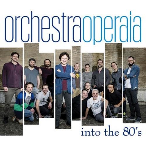 Orchestra Operaia - Into The 80's (CD)